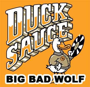 Duck Sauce – Big Bad Wolf