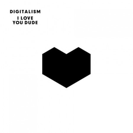 Digitalism – I love you dude