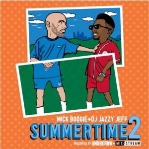 Mick Boogie+DJ Jazzy Jeff – Summertime2 mixtape