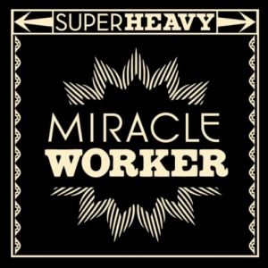SuperHeavy – Miracle Worker (new single)