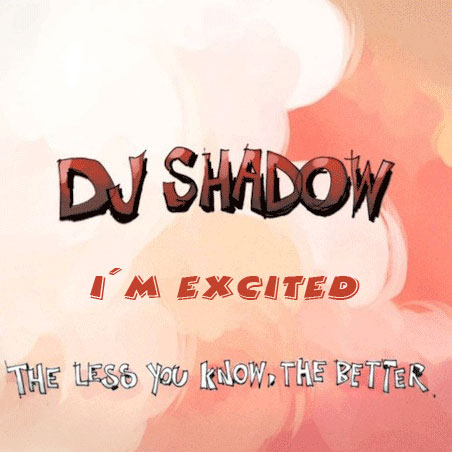 Dj Shadow – I´m Excited (new song)