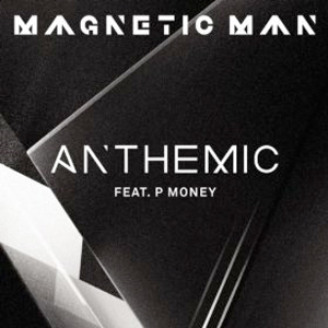 Magnetic Man ft. P.Money – Anthemic (video)