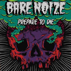 Bare Noize – Prepare to Die