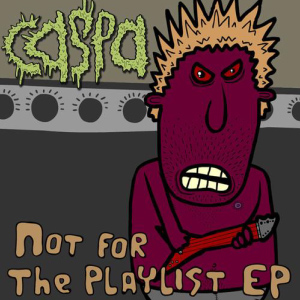 Caspa – Not For The Playlist EP