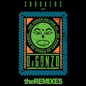 Crookers – The Gonzo Anthem Ep (remixes)