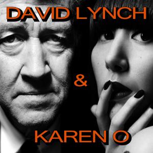David Lynch con Karen O en su álbum debut