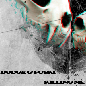 Dodge & Fuski – Killing Me