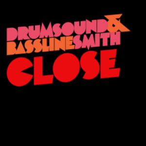 Drumsound & Bassline Smith – Close