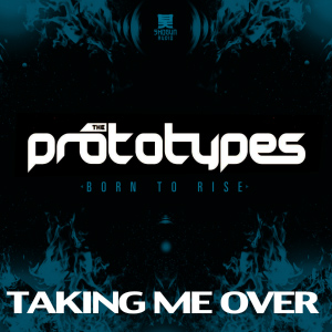 The Prototypes – Taking Me Over (new video)