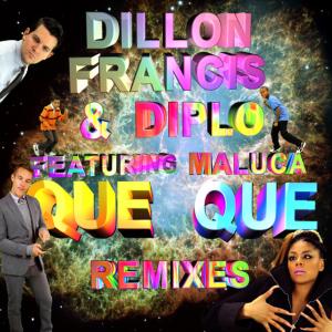 Dillon Francis & Diplo – Que Que Remixes EP