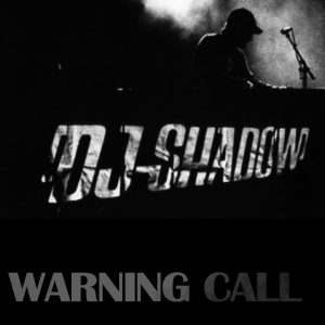 Dj Shadow – Warning Call (new song)