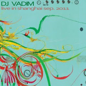 Dj Vadim – Session Live In Shanghai 2011