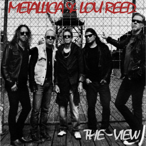 Metallica & Lou Reed  – The view (preview)