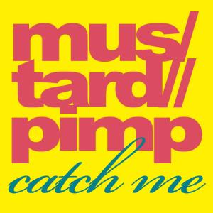Mustard Pimp – Catch Me (promo)