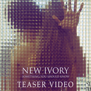 e6dc9436848c0c New Ivory - Something You Should Know (teaser)