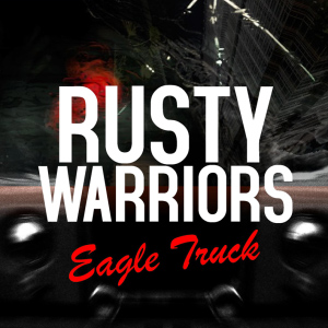 Rusty Warriors – Eagle Truck (videoclip)