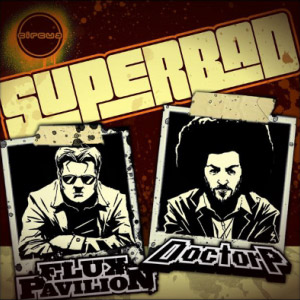 Flux Pavilion & Doctor P – Superbad (video)