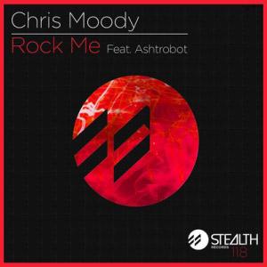 Chris Moody – Rock Me ft. Ashtrobot