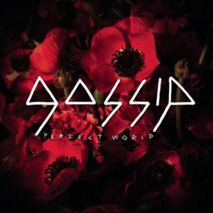 Gossip – Perfect World