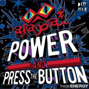 Ajapai – Power & Press The Button