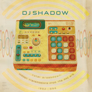 Dj Shadow – Total Breakdown, MPC Era