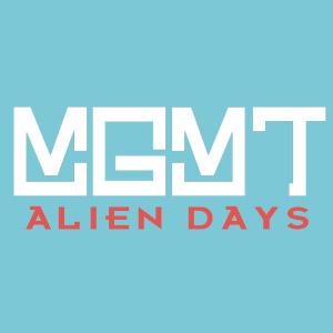 MGMT – Alien Days (nueva canción)