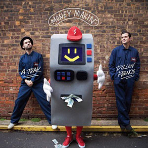 A-Trak & Dillon Francis – Money Makin (video)
