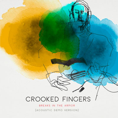 Crooked Fingers – Breaks In The Armor (acoustic)