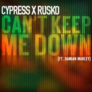 Cypress X Rusko – Can't Keep Me Down