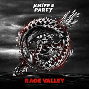 Knife Party – Rage Valley EP