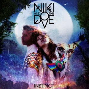 Niki And The Dove – Instinct