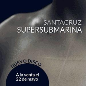 Supersubmarina – Santacruz