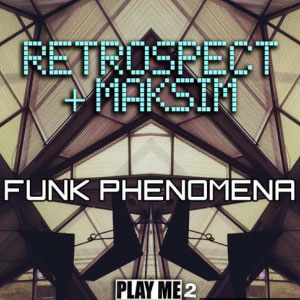 Retrospect & Maksim – Funk Phenomena EP