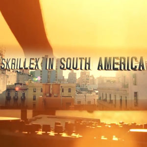 Skrillex In South America & Costa Rica (short film)