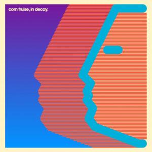 Com Truise – In Decay (album stream)