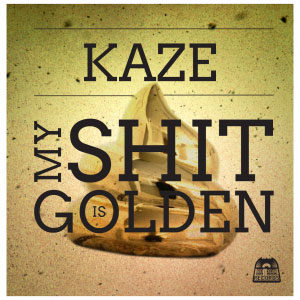 Kaze – My Shit Is Golden EP