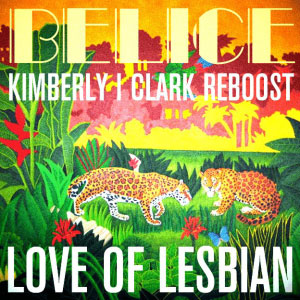Love Of Lesbian – Belice (Kimberly i Clark remix)