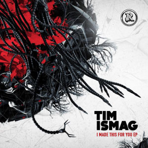 Tim Ismag – I Made This For You EP