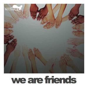 mau5trap presents: We Are Friends