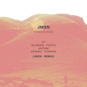 JMSN – Somewhere (remix)