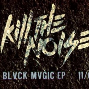 Kill The Noise – Black Magic EP