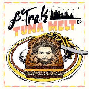 A-Trak – Tuna Melt EP