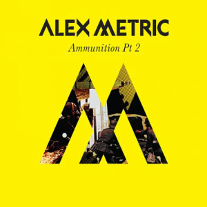 Alex Metric – Ammunition Pt. 2