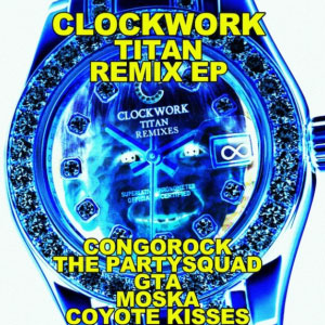 Clockwork – Titan Remix EP
