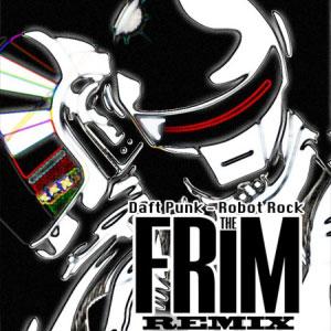 Daft Punk – Robot Rock (The Frim Remix) (free)