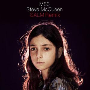 M83 – Steve McQueen (SALM Remix)