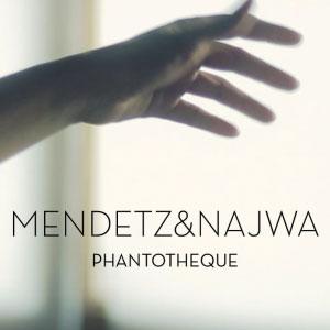 Mendetz & Najwa – Phantotheque