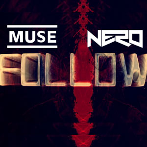 Muse – Follow Me (prod. Nero)
