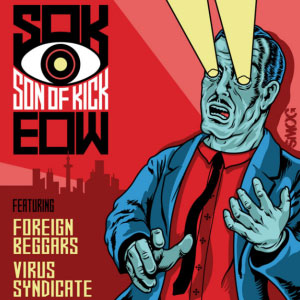 Son Of Kick + Foreign Beggars + Virus Syndicate