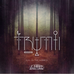 Truth – Evil In The Woods EP